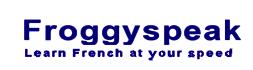 French language lessons spoken/written - Froggyspeak